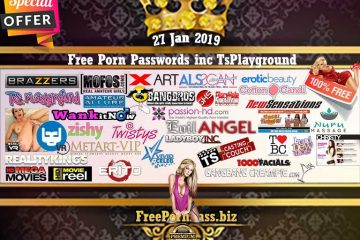 27 Jan 2019 Free Porn Passwords inc TsPlayground