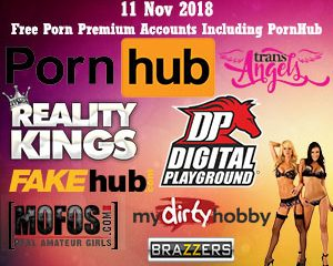 11 Nov 2018 Free Porn Premium Accounts Including PornHub