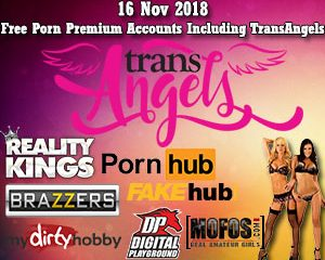 16 Nov 2018 Free Porn Premium Accounts Including TransAngels