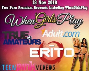 18 Nov 2018 Free Porn Premium Accounts Including WhenGirlsPlay