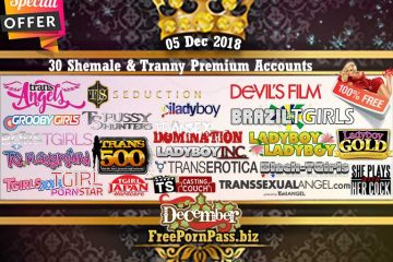05 Dec 2018 30 Shemale & Tranny Premium Accounts