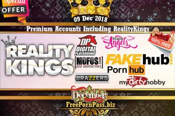 09 Dec 2018 Free Porn Premium Accounts Including RealityKings