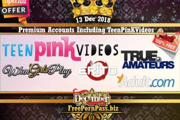 13 Dec 2018 Free Porn Premium Accounts Including TeenPinKVideos