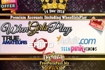 14 Dec 2018 Free Porn Premium Accounts Including WhenGirlsPlay