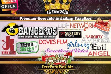 16 Dec 2018 Premium Accounts including BangBros