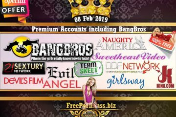 08 Feb 2019 Premium Accounts including BangBros