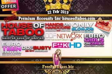 22 Feb 2019 Free Porn Premium Accounts Including houseoftaboo.com