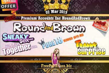 02 Mar 2019 Porn Premium Accounts Inc RoundAndBrown