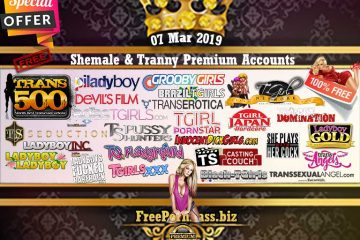 07 Mar 2019 30 Shemale & Tranny Premium Accounts