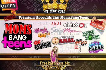 08 Mar 2019 Premium Accounts Including MomsBangTeens