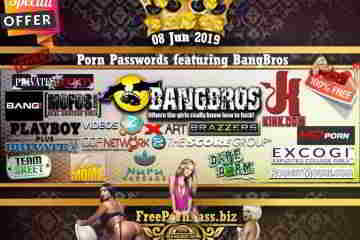 08 Jun 2019 Free Porn Passwords featuring BangBros